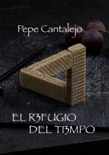 Pepe Cantalejo , El refugio del tiempo