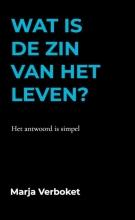Marja Verboket , Wat is de zin van het leven?