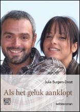 Julia  Burgers-Drost Als het geluk aanklopt - grote letter uitgave