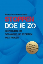 Marcel Van Mosselveld , Stoppen doe je zo