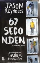 Jason Reynolds , 67 seconden: de graphic novel