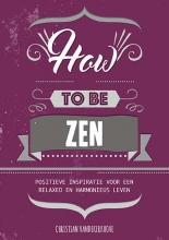 Christian vande Kerkhove , How to be zen