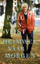 Paul van Vliet , Heimwee naar morgen