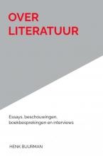 Henk Buurman , OVER LITERATUUR