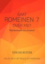 Ton de Ruiter , Gaat Romeinen 7:14-26 over mij?