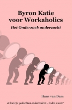 Hans Van Dam , Byron Katie voor Workaholics