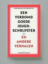 Koenraad  Goudeseune Een verdomd goede jeugdschrijfster & andere verhalen