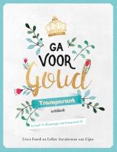 Erica  Duenk, Esther  Vorsterman van Oijen Ga voor goud