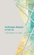 Tineke Bakker-van Ingen , Verborgen diepten in het nu