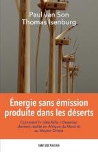 Thomas Isenburg Paul van Son, Energie sans emission produite dans les deserts
