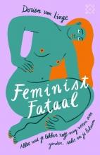 Dorien van Linge Feminist fataal
