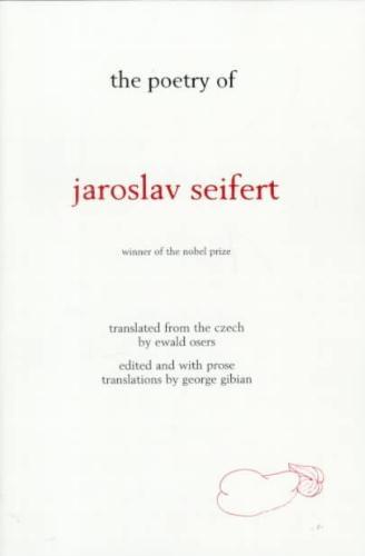Jaroslav Seifert,The Poetry Of Jaroslav Seifert