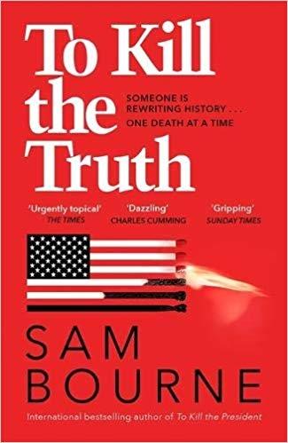 Bourne, Sam,To Kill the Truth