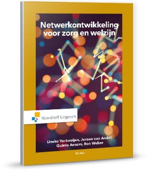 Lineke Verkooijen, Jeroen van Andel, Quinta Ansem, Ron Weber,Netwerkontwikkeling voor zorg en welzijn