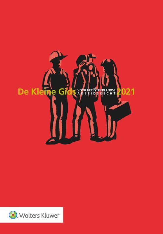 ,De Kleine Gids voor het Nederlandse Arbeidsrecht 2021