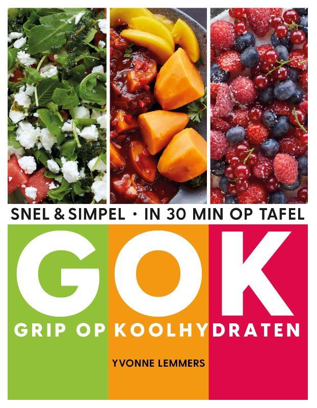 Yvonne Lemmers,Grip op koolhydraten - snel & simpel, in 30 minuten op tafel