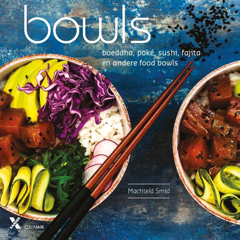 Machteld  Smid,Bowls - Buddha, Poké, Sushi, Fajita en andere foodbowls