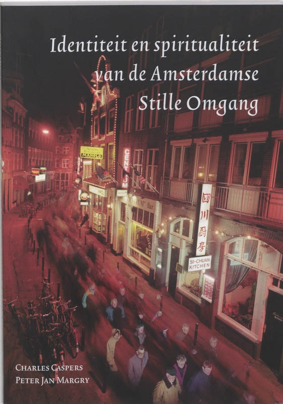C. Caspers, P.J. Margry,Identiteit en spiritualiteit van de Amsterdamse Stille Omgang