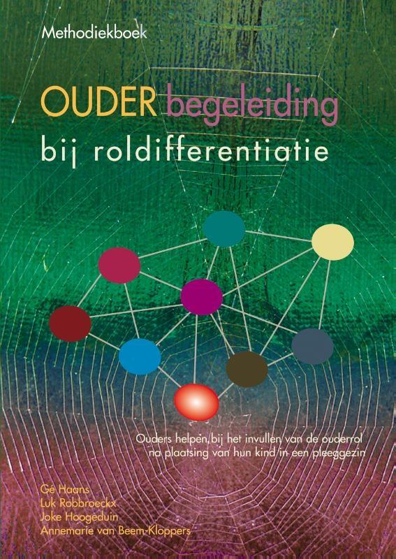 Gé  Haans, Luk  Robbroeckx, Joke  Hoogeduin, Annemarie van Beem-Kloppers,Methodiekboek ouder begeleiding bij roldifferentiatie