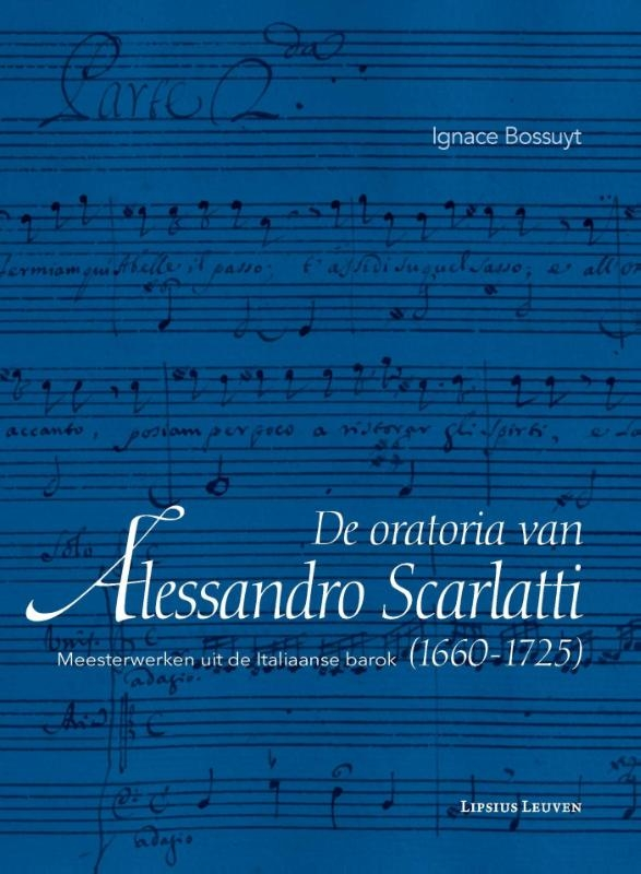 Ignace Bossuyt,De oratoria van Alessandro Scarlatti (1660-1725)