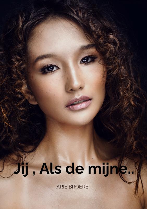Arie Broere,Jij , Als de mijne..