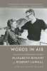 Bishop, Elizabeth,   Lowell, Robert,Words in Air