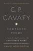Cavafy, C. P.,C. P. Cavafy Complete Poems
