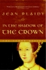 Plaidy, Jean,In the Shadow of the Crown