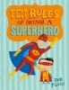 Pilutti, Deb,Ten Rules of Being a Superhero