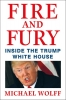 <b>Michael  Wolff</b>,Fire and Fury