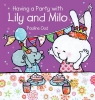 Oud, Pauline,Having a Party With Lily and Milo