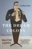 Hopps, Walter,The Dream Colony