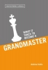 A. Soltis,What It Takes to Become a Grandmaster