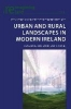,Urban and Rural Landscapes in Modern Ireland