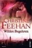 Feehan, Christine,Wildes Begehren