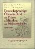 ,Deutschsprachige ?ffentlichkeit und Presse in Mittelost- und S?dosteuropa (1848-1948)