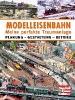 ,Modelleisenbahn - Meine perfekte Traumanlage