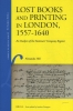 Alexandra  Hill,Lost Books and Printing in London, 1557-1640