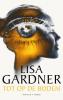Lisa  Gardner,Tot op de bodem