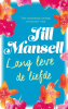 <b>Jill  Mansell</b>,Lang leve de liefde