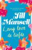 <b>Jill  Mansell</b>,Lang leve de liefde
