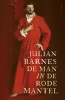 <b>Julian  Barnes</b>,De man in de rode mantel