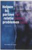 <b>Vansteenwegen, A.</b>,Helpen bij partnerrelatieproblemen
