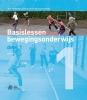 Wim  Gelder van, Bastiaan  Goedhart,Combinatie Basislessen Bewegingsonderwijs deel 1 + Werkbladen