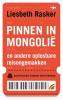 <b>Liesbeth  Rasker</b>,Pinnen in Mongoli?