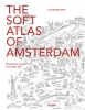 <b>Jan  Rothuizen</b>,The soft atlas of Amsterdam