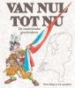 <b>Van Nul Tot Nu, de Vaderlandse Geschiedenis</b>,Van Nul Tot Nu