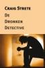 Craig Kee  Strete,De dronken detective