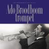 <b>Ado  Broodboom, Bert  Vuijsje</b>,Ado Broodboom trompet