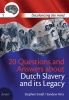 Stephen  Small, Sandew  Hira,20 Questions and answers about Dutch slavery and its legacy